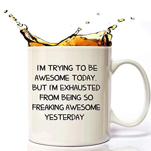 Funny Coffee Mug 11 oz - I'm Trying To Be Awesome Today, Best Birthday, Christmas or Valentine's Present Idea For Men or Women, Him or Her, Dad, Mom, Husband, Wife, Coworkers.