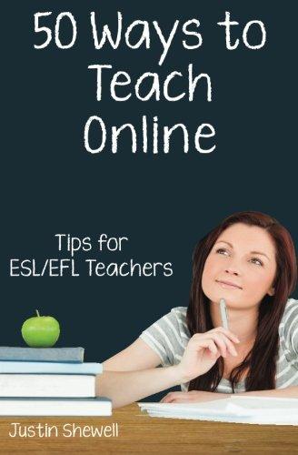 Fifty Ways to Teach Online: Tips for ESL/EFL Teachers