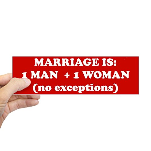 - CafePress Marriage is 1 Man + 1 Woman Bumper Sticker 10