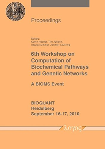Read Online 6th Workshop on Computation of Biochemical Pathways and Genetic Networks ebook