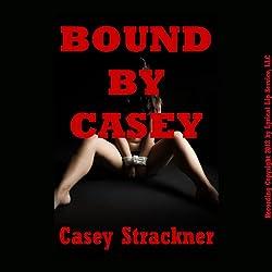 Bound by Casey: Five Hardcore Bondage and Domination Shorts