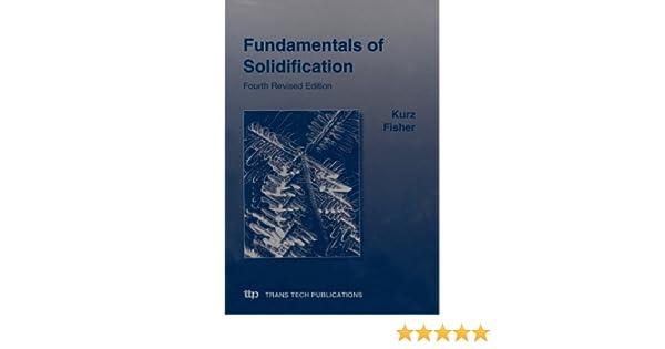 Fundamentals of solidification w kurz d j fisher d j fisher fundamentals of solidification w kurz d j fisher d j fisher w kurz 9780878498048 amazon books fandeluxe Images