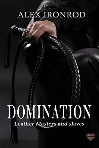 (Domination (Leather Masters and slaves Book 2))
