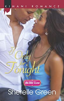 If Only for Tonight (An Elite Event Book 2) by [Green, Sherelle]