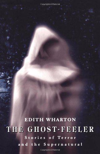 The Ghost-Feeler: Stories of Terror and the Supernatural (Natural Wharton)