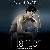 Harder: Caroline and West, Book 2   Robin York