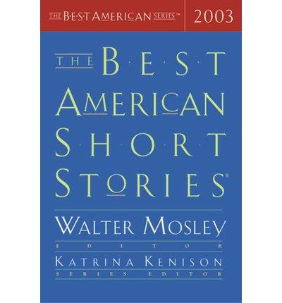 [ The Best American Short Stories 2003 (Best American Short Stories (Paperback)) [ THE BEST AMERICAN SHORT STORIES 2003 (BEST AMERICAN SHORT STORIES (PAPERBACK)) ] By Mosley, Walter ( Author )Oct-10-2003 Paperback pdf