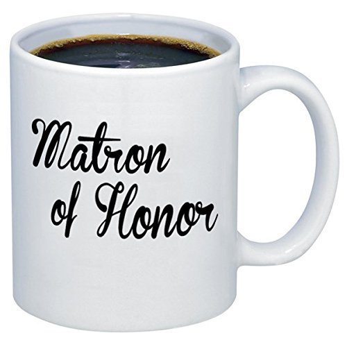 P & B Matron of Honor Uniqueギフト、面白いセラミックコーヒーマグカップm242 11 oz. ホワイト B071FPMRSM   11 oz.
