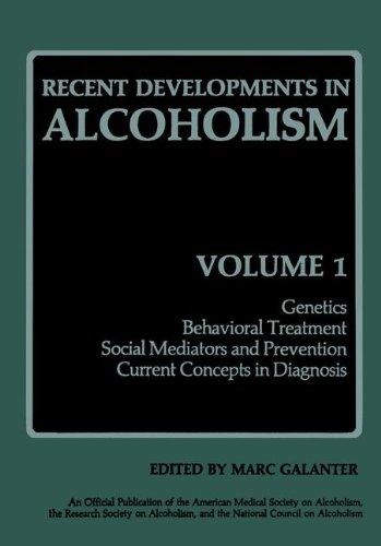Recent Developments In Alcoholism: Genetics Behavioral Treatment Social Mediators And Prevention Current Concepts In Diagnosis