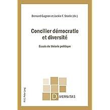 Concilier démocratie et diversité: Essais de théorie politique