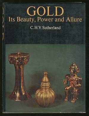 Gold: Its Beauty, Power and Allure