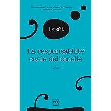 La Responsabilité civile délictuelle: 4e édition (Droit en plus)