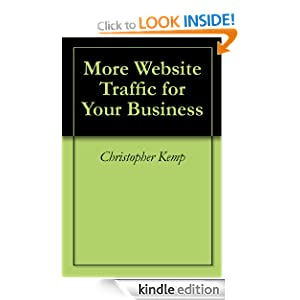 More Website Traffic for Your Business Christopher Kemp and Sara-Elizabeth Hernandez