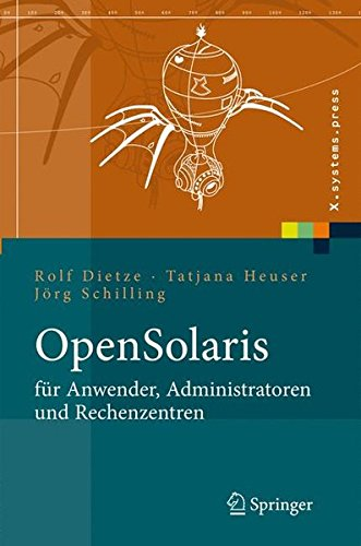 OpenSolaris für Anwender, Administratoren und Rechenzentren: Von den ersten Schritten bis zum produktiven Betrieb auf Sparc, PC und PowerPC basierten Plattformen (X.systems.press)