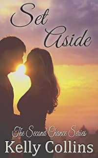 Set Aside: Second Chance Series Book 2: Second Chance Series by Kelly Collins ebook deal