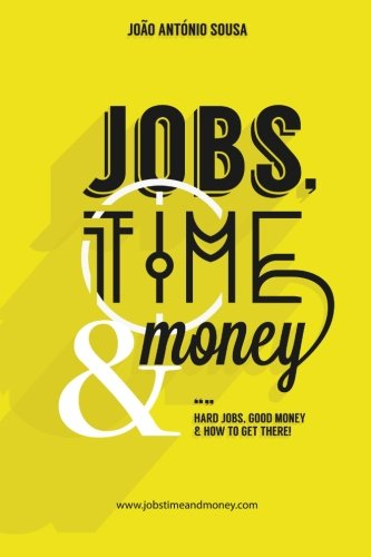 Jobs, Time and Money (Portuguese Edition)
