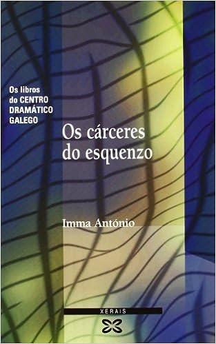 Libros de audio en línea gratis sin descarga Os cárceres do esquenzo (Edición Literaria - Teatro - Os Libros Do Centro Dramático Galego) PDF