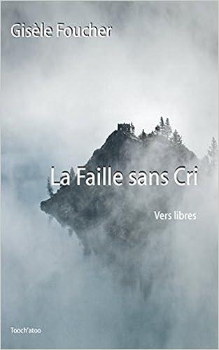 La Faille Sans Cri Poésie Vers Libres French Edition