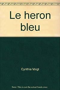 """Afficher """"Le Héron bleu"""""""