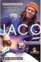 Jaco: The Extraordinary and Tragic Life of Jaco Pastorius [JACO DLX/E] Paperback