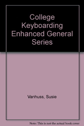 College Keyboarding Enhanced General Series: Introductory Course, Lessons 1-60