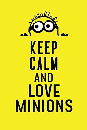 Minion Ideas - Keep Calm and love minions: Inspirational