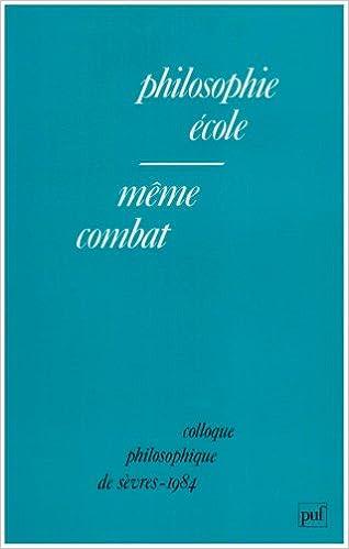 Livres Philosophie, Ecole, même combat : Colloque philosophique de Sèvres pdf, epub ebook