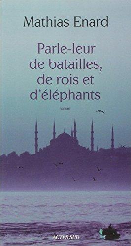 Parle Leur De Batailles De Rois Et Eleph (French Edition)