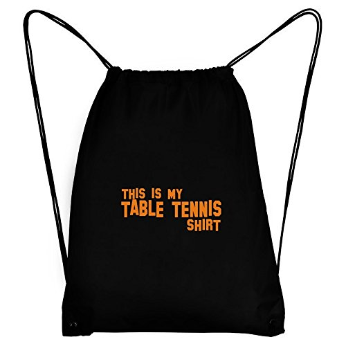 Teeburon THIS IS MY Table Tennis SHIRT Sport Bag by Teeburon
