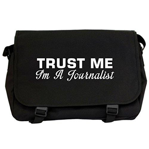 Trust Me I m A Journalist Messenger Bag–Schwarz