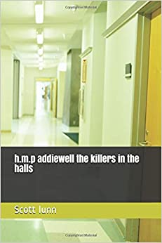 mr Scott james a lunn - H.m.p Addiewell The Killers In The Halls: The Killers In The Hall's