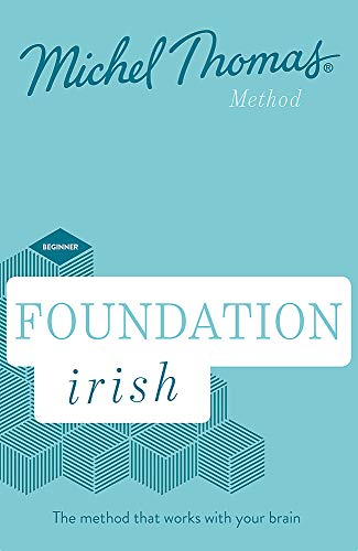 - Foundation Irish (Learn Irish with the Michel Thomas Method)