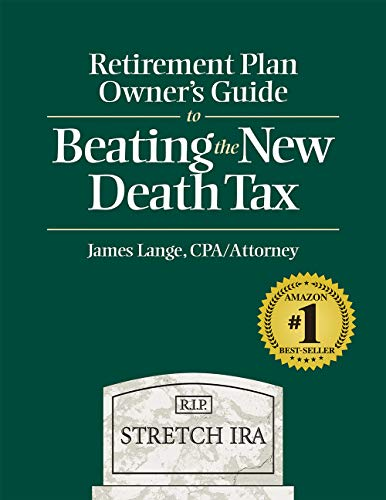 Retirement Plan Owner's Guide to Beating the New Death Tax by [Lange, James]