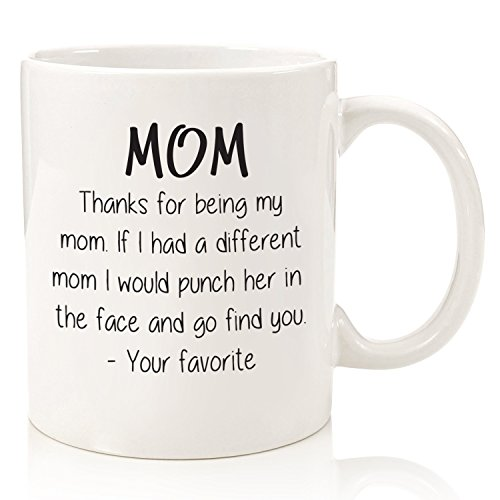 (Thanks For Being My Mom Funny Coffee Mug - Best Mother's Day Gifts For Mom, Women - Unique Gag Present Idea For Her From Daughter or Son - Top Birthday)