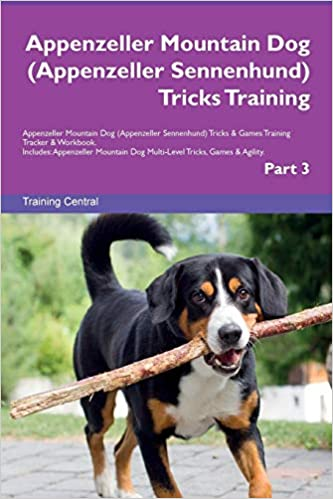 Buy Appenzeller Mountain Dog Appenzeller Sennenhund Tricks Training Appenzeller Mountain Dog Appenzeller
