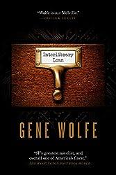 INTERLIBRARY LOAN, Gene Wolfe