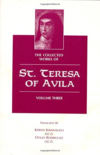 The Collected Works of St. Teresa of Avila, Vol. 3 (featuring The Book of Her Foundations) (English and Spanish Edition)