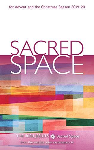 Sacred Space for Advent and the Christmas Season 2019-20 (2019 Christmas Reflections)