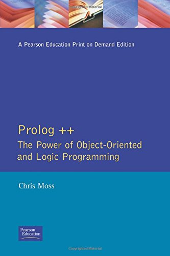 Prolog ++: The Power of Object-Oriented and Logic Programming (International Series in Logic Programming) by Addison-Wesley