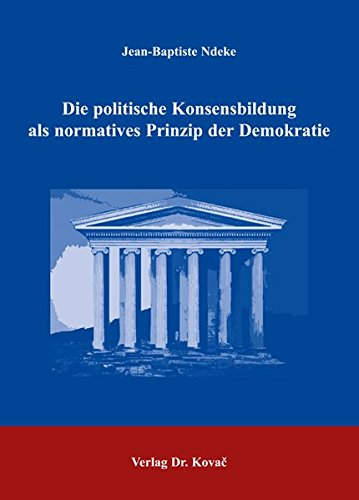 Download Die politische Konsensbildung als normatives Prinzip der Demokratie pdf