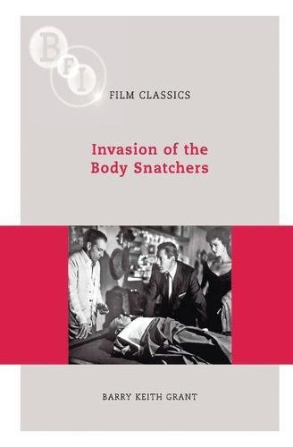 Invasion of the Body Snatchers (BFI Film Classics) (Invasion Of The Body Snatchers Jack Finney)