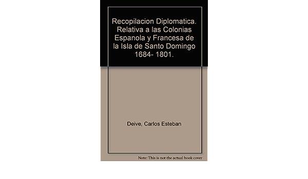 Relativa a las Colonias Espanola y Francesa de la Isla de Santo Domingo 1684- 1801.: Amazon.es: Libros