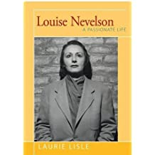 Louise Nevelson by Laurie Lisle (2016-05-10)