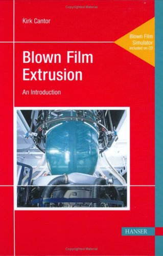 Blown Film Extrusion: An Introduction ()