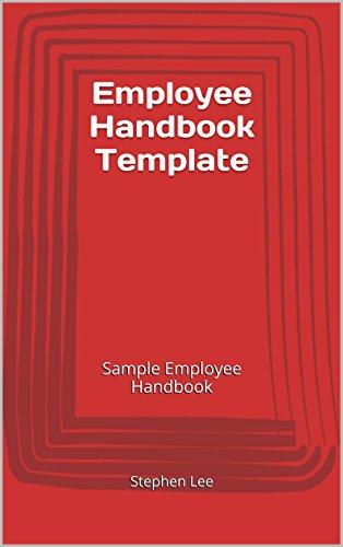 employee handbook template sample employee handbook kindle
