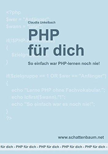 PHP für dich, Version 2014: So einfach war PHP-lernen noch nie! Taschenbuch – 18. Dezember 2013 Claudia Unkelbach PHP für dich Books on Demand 383915409X