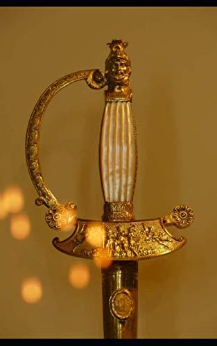 (Notebook: Sword weapon gold gilt hilt history blade rapier katana hilt scabbard weapon sabre)