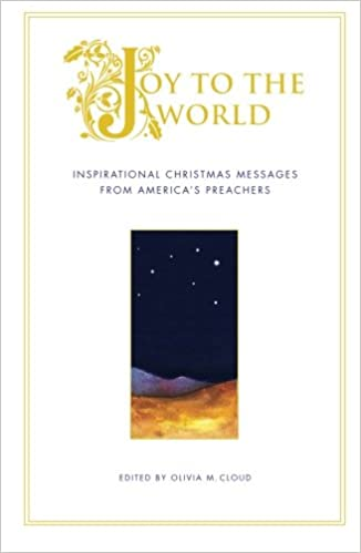 Joy to the World: Inspirational Christmas Messages from America\'s Pr ...
