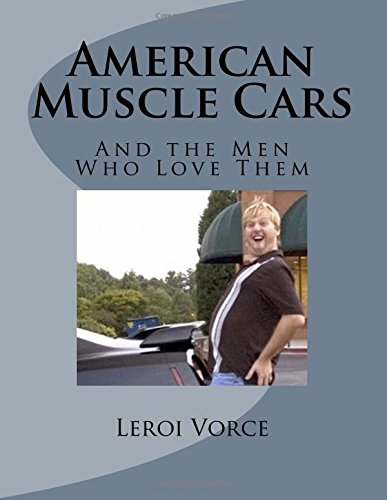 Download American Muscle Cars: And the Men Who Love Them (YouTube Comedy Series) (Volume 11) ebook