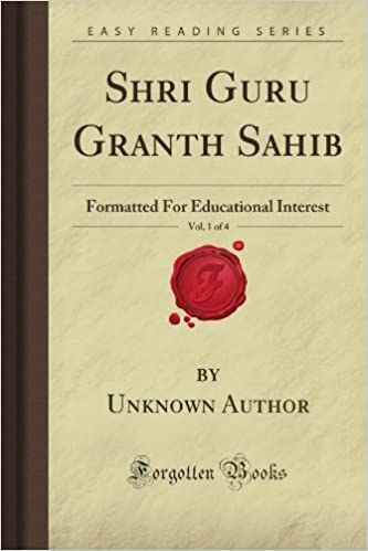 Shri Guru Granth Sahib, Vol. 1 of 4: Formatted For ...